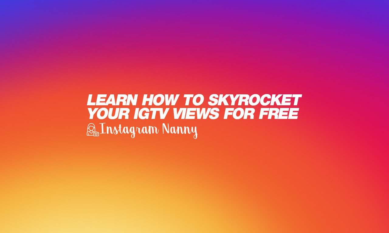 Learn how to skyrocket your IGTV views for free ?