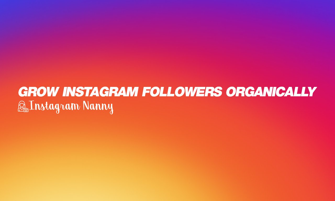 Grow Instagram followers organically