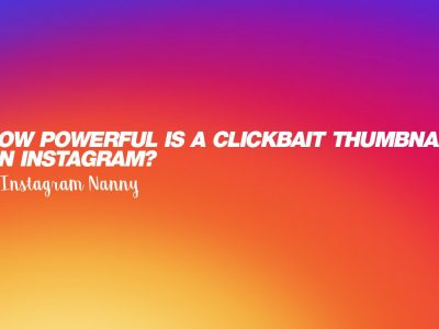 How powerful is a clickbait thumbnail on Instagram?