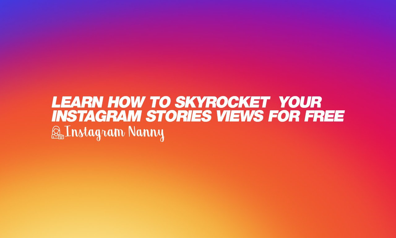 Learn how to skyrocket your Instagram Stories views for free